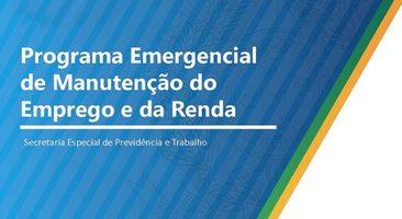 Liberação do Programa Emergencial de Manutenção do Emprego e da Renda.