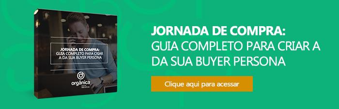 Guia completo para criar a Jornada de Compra da sua Buyer Persona!
