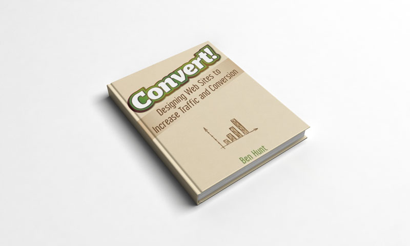 Convert!: Designing websites to increase traffic and conversion