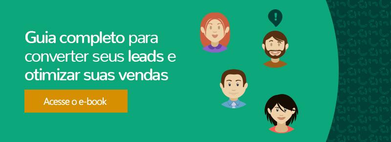 Guia completo para converter seus leads e otimizar suas vendas