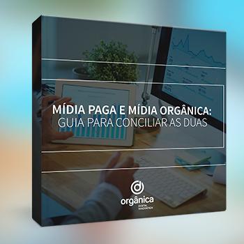 Mídia-paga-e-mídia-orgânica_-guia-para-conciliar-as-duas-materiais-gratuitos-02.png