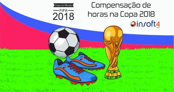 Compensação de horas na Copa 2018